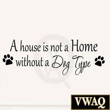 A House Is Not a Home Without a Dog Custom Decal Insert Your Dog Breed MM-394