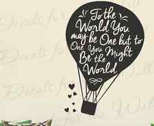 To The World You May Be One But To One You Might Be Vinyl Wall Decal Art M05B