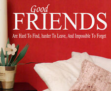 Wall Decal Sticker Quote Vinyl Art Good Friends are Hard to Forget Friends FR6