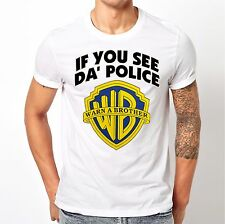 If You See Da'Police Warn A Brother Men's T-shirt. WB Inspired Funny 420 shirt.