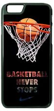 BASKETBALL NEVER STOPS PHONE CASE COVER FOR IPHONE 6 6 plus 5 4 IPOD TOUCH 5 4
