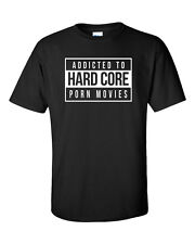 Hardcore T-Shirt Porn Movies Addicted Funny Parody Brazzers Sex Geek S-XXL