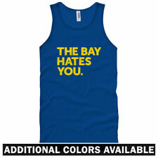 The Bay Area Hates You Unisex Tank Top - Men Women XS-2X - Oakland San Francisco