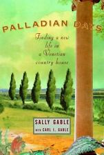 Palladian Days: Finding a New Life in a Venetian Country House by Sally Gable