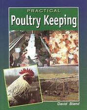 Practical Poultry Keeping,Chickens, Hens,Roosters,Health,Breeding,David Bland