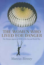 The Women Who Lived for Danger: Women Agents of S.O.E. in the Second World WAR
