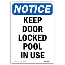 OSHA Notice - Keep Door Locked Pool In Use Sign | Heavy Duty Sign or Label