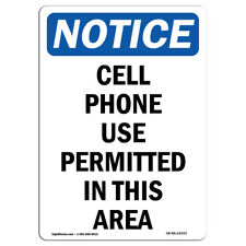 OSHA Notice - NOTICE Cell Phone Use Permitted In This Area Sign | Heavy Duty