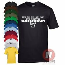 ON THE 8TH DAY GOD CREATED CATERHAM SUPER 7 T-shirt