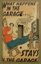WHAT HAPPENS IN THE GARAGE STAYS IN THE GARAGE LIGHT SWITCH PLATE COVER