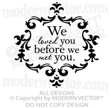We Loved You Before We Met You Quote Vinyl Wall Decal Nursery Damask Design