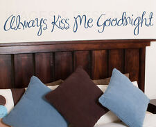 Wall Quote Decal Sticker Vinyl Art Lettering Always Kiss Me Goodnight Love L12