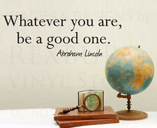 Wall Decal Sticker Quote Vinyl Art Abraham Lincoln Be Good at What You Do IN31