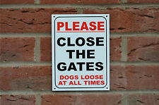 Please Close The Gates Dogs Loose At All Times Sign Or Sticker 205mm x 155mm