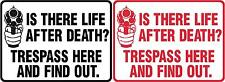 Funny Humor Sign Life After Death? Trespass Here Find Out  ... plastic or metal
