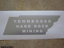VINYL DECAL TENNESSEE HARD ROCK MINING CHOOSE SIZE & COLOR (MINING)