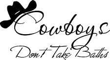 Cowboys Dont Take Baths vinyl wall decal quote sticker decor Inspirational
