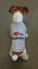 PET CLOTHES DOG TSHIRT I LOVE MY MOMMY PUPPY ALL SIZES COTTON TEE EMBROIDERED