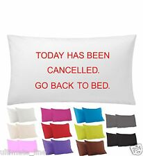 Today has been cancelled Pillow Case text color option 49cm x 74cm Polycotton