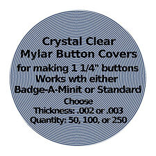 "50-250 - Clear Mylar Button Covers for 1 1/4"" (1.25"") Buttons  002 or 003"