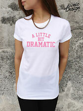 * A LITTLE BIT DRAMATIC Mean Girls T-shirt Top Fashion Tumblr You Go Glen Coco *