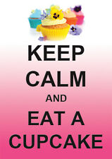 KEEP CALM POSTER LARGE CUPCAKE LARGE  & SMALL PROFESSIONAL PRINT ANY TEXT COLOUR