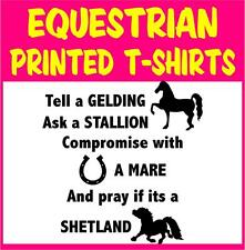 Equestrian Printed T-shirts - Tell A Gelding, Ask a Stallion.......