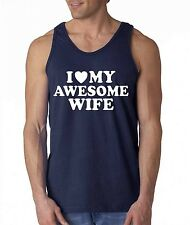I Love my AWESOME Wife TANK TOP birthday Valentines Day anniversary gift tee