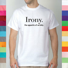 Irony The Opposite Of Wrinkly Puns Play On Words Funny Ironic T Shirt R7