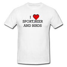 T SHIRTS-I LOVE (HEART) SPORT,BEER AND BIRDS-FUNNY,GIFT-AVAILABLE IN 6 COLOURS