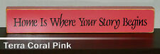 'Home is Where Your Story Begins'  Wooden Sign  -  21 Colors to Choose From!