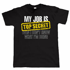 My Job Is Top Secret Mens Funny T Shirt - Gift For Dad Birthday Christmas