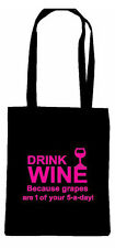 DRINK WINE BECAUSE GRAPES ARE 1 OF YOUR 5 A DAY  SHOPPING TOTE BAG BIRTHDAY GIFT