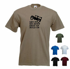 'Get in Sit down Shut up Hold On' Land Rover Defender Jeep Funny T-shirt Tee