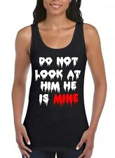 Do not Look at Him He is Mine WOMAN TANK TOP zombie halloween custom couple tee