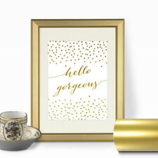 Gold Quote Print, Gold print , Hello Gorgeous wall art decor poster, calligraphy