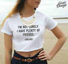 * I'm Not lonely I Have Plenty Of Friends Online Crop Top Tank Funny Geek Shirt