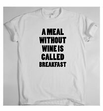 A Meal without wine is called breakfast X t shirt tee top men's women's funny