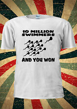 10 Million Swimmers And You Won Fun Cell T-shirt Vest Top Men Women Unisex 1977