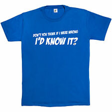 Don't You Think If I Were Wrong I'd Know It Funny Big Bang Theory Mens T-Shirt