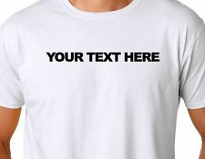 Personalized Custom T-Shirt, SMALL thru 4XL - Create your own text design TEE