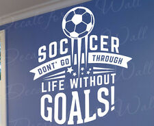 Soccer Dont Go Through Life Without Goals Boy Girl Them Wall Art Decal Quote T69