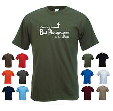 'Probably the Best Photographer in the World' Funny Birthday Gift T-shirt Tee