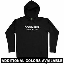 Good Beer Saved My Life Hoodie - Alcohol Drinking Craft MicroBrew - Men S-3XL