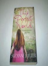 THIS PERFECT WORLD SPL, Suzanne Bugler, Used; Good Book