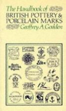 The Handbook of British Pottery and Porcelain Marks, Godden, Geoffrey A., Used;