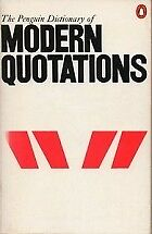 DICTIONARY OF MODERN QUOTATIONS, THE PENGUIN: SECOND EDITION (PENGUIN REFERENCE