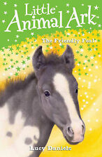 Lucy Daniels The Friendly Foal (Little Animal Ark) Very Good Book