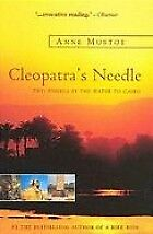 CLEOPATRA'S NEEDLE: TWO WHEELS BY THE WATER TO CAIRO, ANNE MUSTOE, Used; Good Bo