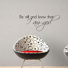 Be still and know that I am God - Vinyl Wall Quote Decals